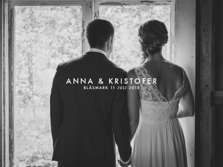 Anna & Kristofer's Bröllop i Blåsmark den 11 juli 2015